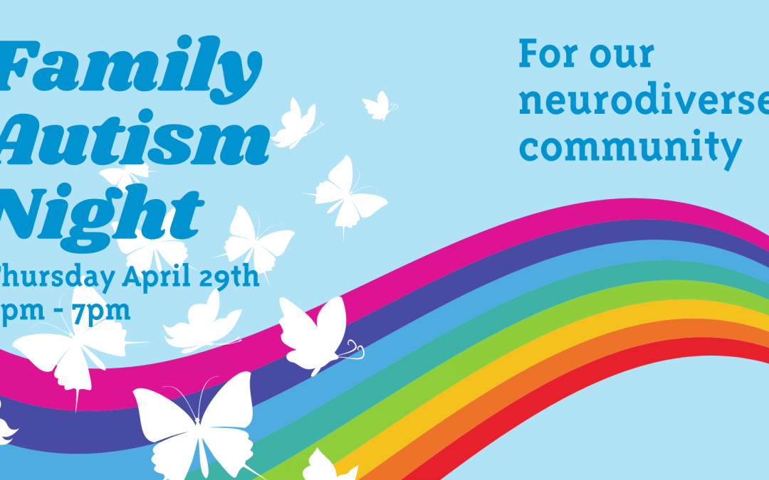 Family Autism Night : For Our Neurodiverse Community