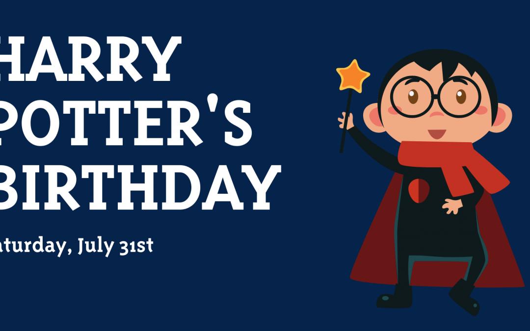 Celebrate Harry Potter's Birthday!